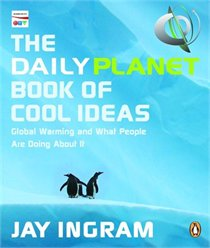 Jay Ingram Daily Planet Book of Cool Ideas
