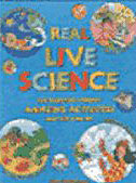 Real Live Science: Top Scientists Present Amazing Activities Any Kid Can Do