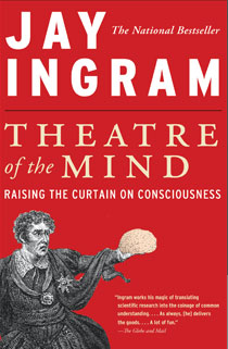 Theatre of the Mind by Jay Ingram