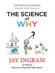 Jay Ingram Brain Books - The Science of Why
